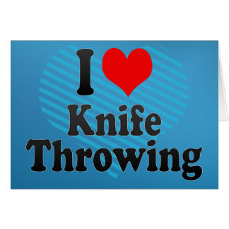 I love Knife Throwing Greeting Card