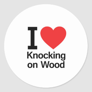 I Love Knocking on Wood Round Sticker