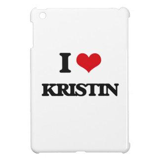 I Love Kristin Case For The iPad Mini