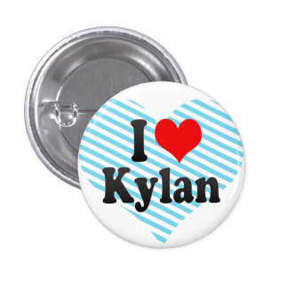 I love Kylan Pinback Buttons