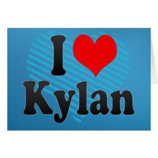 I love Kylan Cards