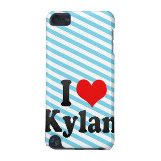 I love Kylan iPod Touch (5th Generation) Covers