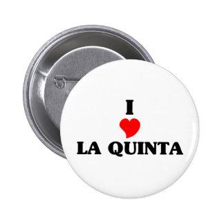 I love La Quinta 6 Cm Round Badge