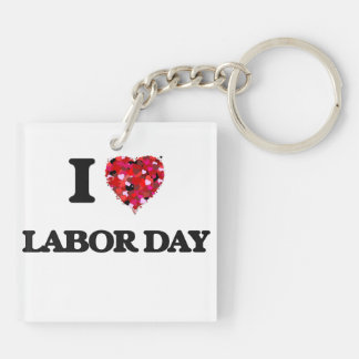 I Love Labor Day Double-Sided Square Acrylic Key Ring