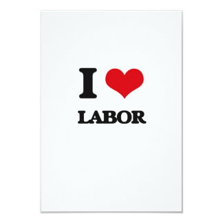 I Love Labor 9 Cm X 13 Cm Invitation Card