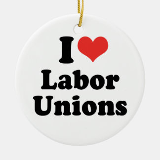 I LOVE LABOR UNIONS - .png Christmas Ornament