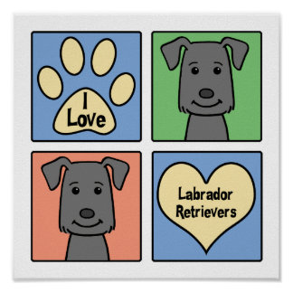 I Love Labrador Retrievers Poster
