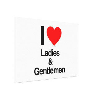 i love ladies and gentlemen gallery wrapped canvas