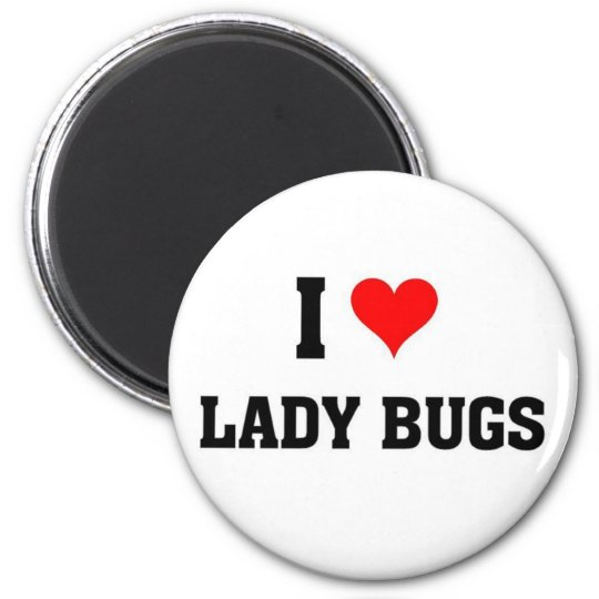 I love Lady Bugs 6 Cm Round Magnet