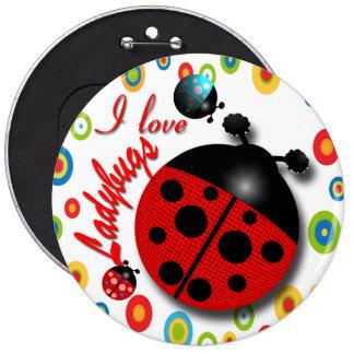 I Love Ladybugs 6 Cm Round Badge