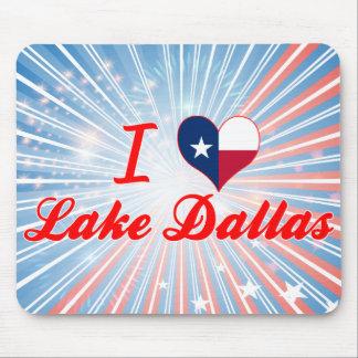 I Love Lake Dallas, Texas Mousepads