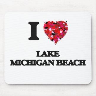 I love Lake Michigan Beach Michigan Mouse Pad