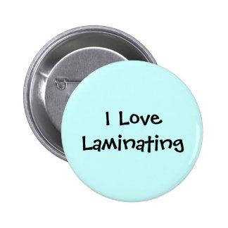 I Love Laminating 6 Cm Round Badge