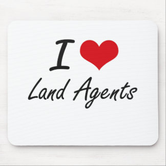 I love Land Agents Mouse Pad