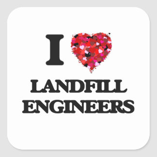I love Landfill Engineers Square Sticker