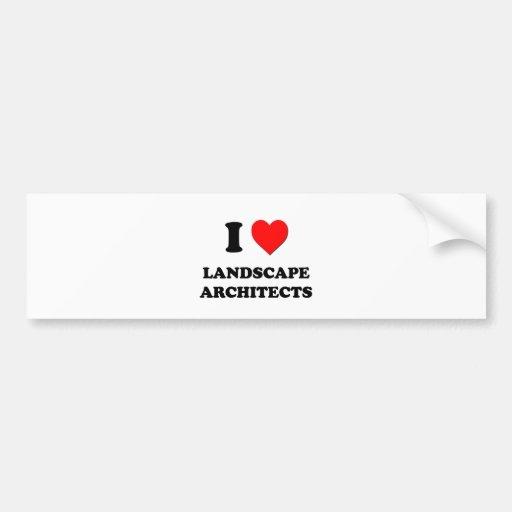 I Love Landscape Architects Bumper Sticker