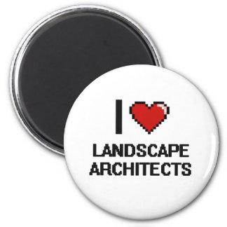 I love Landscape Architects 6 Cm Round Magnet