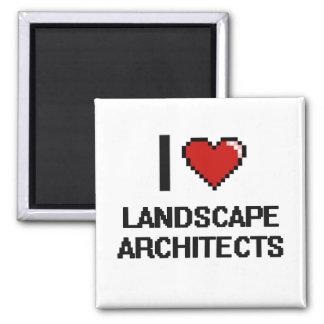 I love Landscape Architects 2 Inch Square Magnet