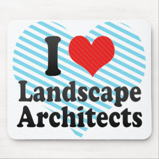 I Love Landscape Architects Mouse Pad