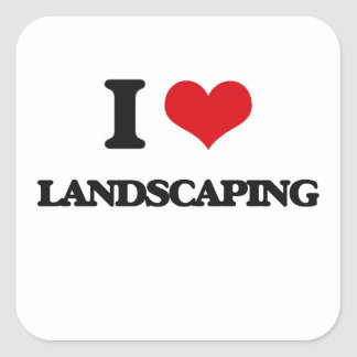 I Love Landscaping Square Sticker