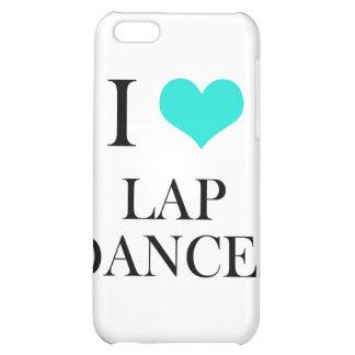 I Love Lap Dances iPhone 5C Case
