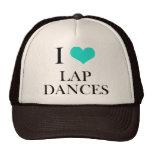 I Love Lap Dances Trucker Hats