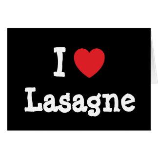 I love Lasagne heart T-Shirt Card