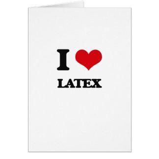 I Love Latex Greeting Card