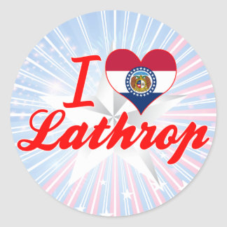 I Love Lathrop Missouri Round Sticker