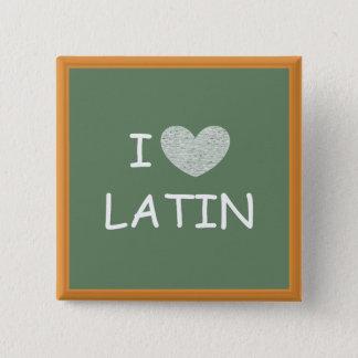 I Love Latin 15 Cm Square Badge