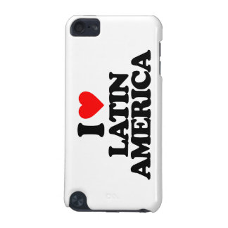 I LOVE LATIN AMERICA iPod TOUCH 5G CASES