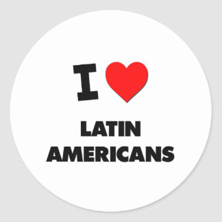 I Love Latin Americans Round Stickers