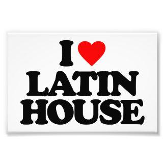 I LOVE LATIN HOUSE PHOTO PRINT