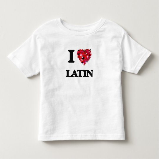 I Love Latin Toddler T-Shirt