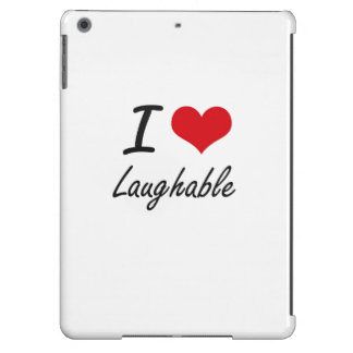 I Love Laughable Case For iPad Air