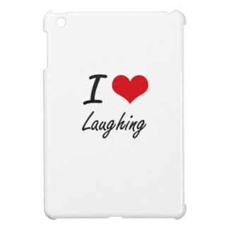 I Love Laughing Cover For The iPad Mini