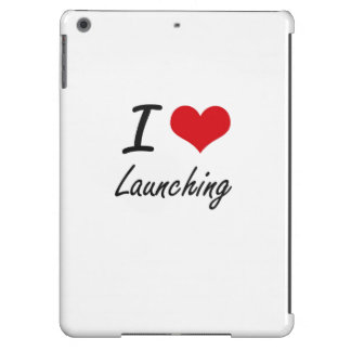 I Love Launching Cover For iPad Air