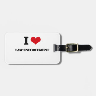 I love Law Enforcement Bag Tag