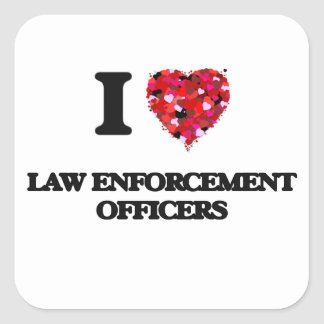I love Law Enforcement Officers Square Sticker