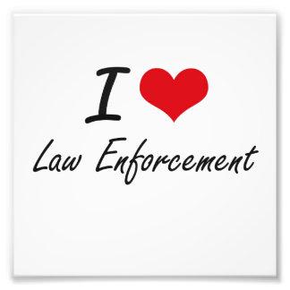 I love Law Enforcement Photograph