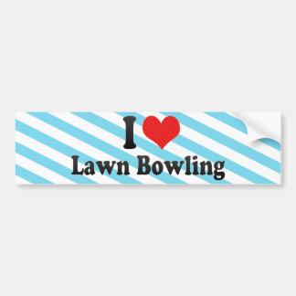 I Love Lawn Bowling Car Bumper Sticker
