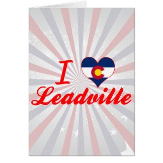 I Love Leadville, Colorado Greeting Card