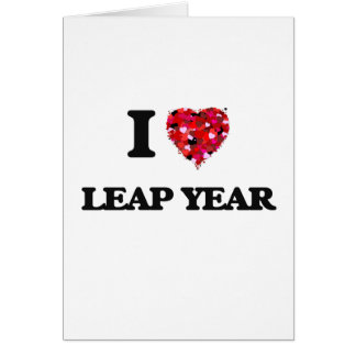 I Love Leap Year Greeting Card