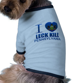 I Love Leck Kill, PA Pet Shirt