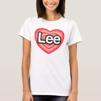 I love Lee. I love you Lee. Heart T-Shirt