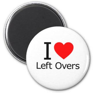 I Love Left Overs Fridge Magnets