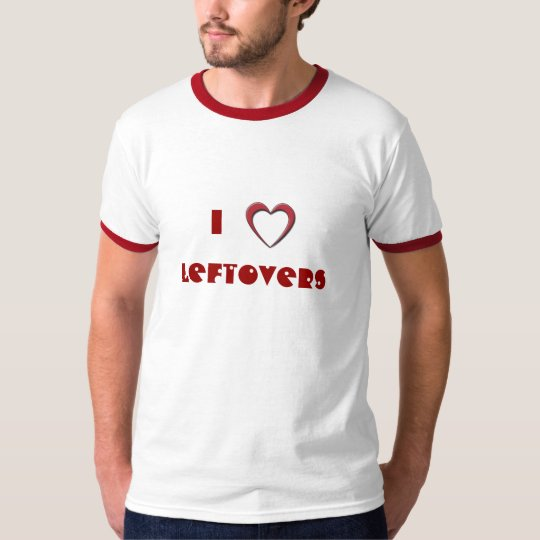 I love leftovers. Holiday tee with heart image