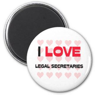 I LOVE LEGAL SECRETARIES FRIDGE MAGNETS