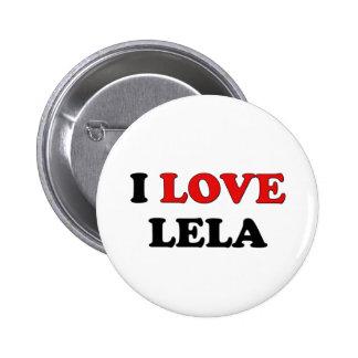 I Love Lela Pinback Buttons