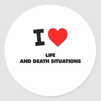 I Love Life And Death Situations Sticker